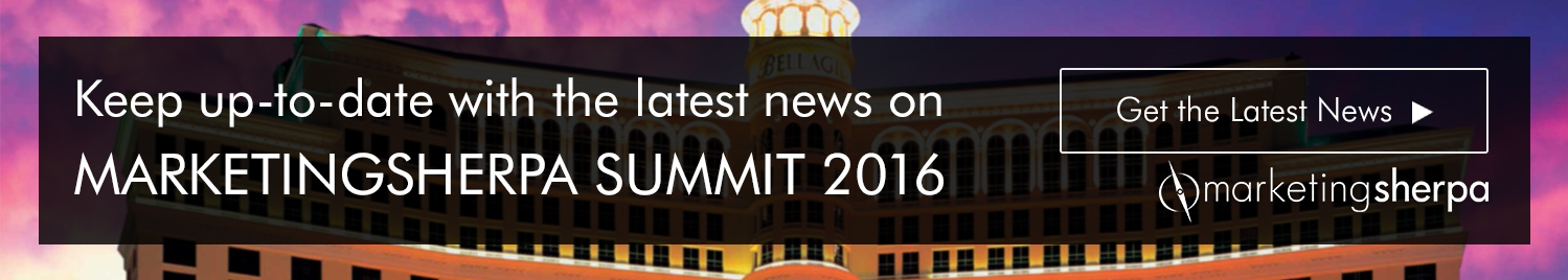 Keep up-to-date with the latest news on MARKETINGSHERPA SUMMIT 2016